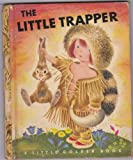 img - for The Little Trapper (Little Golden Book) book / textbook / text book