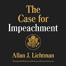 The Case for Impeachment | Livre audio Auteur(s) : Allan J. Lichtman Narrateur(s) : Dan Woren