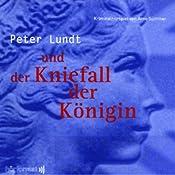 Peter Lundt und der Kniefall der Königin (Peter Lundt 3) | Arne Sommer