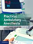 Practical Ambulatory Anesthesia