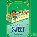 Stars So Sweet: All Four Stars, Book 3 Audiobook by Tara Dairman Narrated by Kathleen McInerney