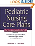 Pediatric Nursing Care Plans for the...
