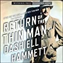Return of the Thin Man (       UNABRIDGED) by Dashiell Hammett Narrated by Peter Ganim, Nicola Barber, Scott Brick