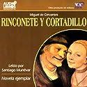 Rinconete y Cortadillo (Texto Completo) Audiobook by Miguel de Cervantes Narrated by Santiago Munevar