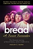 Bread - A Sweet Surrender: The Musical Journey Of David Gates, James Griffin & Co.