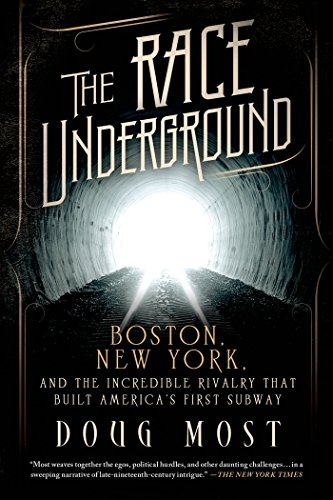 the-race-underground-boston-new-york-and-the-incredible-rivalry-that-built-americas-first-subway