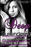 Deep Surrendering (Episode One)