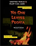 img - for No One Leaves Peoria: Preview of Summer Thriller Novel book / textbook / text book
