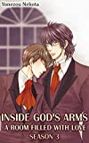 Inside God's Arms Season 3 (Yaoi Manga): A Room Filled With Love