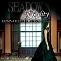 Shadow of Reality: The Elizabeth and Richard Mystery Series, Book 1 Audiobook by Donna Fletcher Crow Narrated by Bushra Laskar