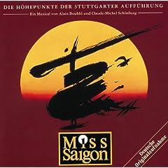 Miss Saigon - Die H�hepunkte Der Stuttgarter Auff�hrung