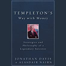 Templeton's Way with Money: Strategies and Philosophy of a Legendary Investor (       UNABRIDGED) by Alasdair Nairn, Jonathan Davis Narrated by Alex Hyde-White