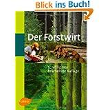 Der Forstwirt: Kuratorium für Waldarbeit und Forstwirtschaft (Hrsg.)