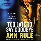 Too Late to Say Goodbye Hörbuch von Ann Rule Gesprochen von: Barbara Caruso