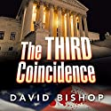 The Third Coincidence (       UNABRIDGED) by David Bishop Narrated by Robert King Ross
