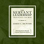 The Servant Leadership Training Course | [James C. Hunter]