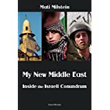 My New Middle East: Inside the Israeli Conundrum