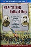 img - for Fractured Paths of Duty: The Civil War Letters of Surgeon J. Dexter Cotton & Adjutant George B. Turner, 92nd Ohio Volunteer Infantry (Civil War Regimental Letters) book / textbook / text book