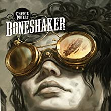 Boneshaker Audiobook by Cherie Priest Narrated by Wil Wheaton, Kate Reading