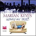 Anybody Out There? (       UNABRIDGED) by Marian Keyes Narrated by Caroline Lennon