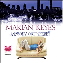 Anybody Out There? | Livre audio Auteur(s) : Marian Keyes Narrateur(s) : Caroline Lennon