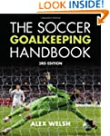 Soccer Goalkeeping Handbook- 3/e, The