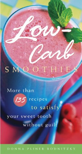 Low-Carb Smoothies: More Than 135 Recipes To Satisfy Your Sweet Tooth Without Guilt front-547325