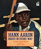 Hank Aaron: Brave in Every Way (015205250X) by Golenbock, Peter
