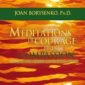Méditations de courage et de compassion | Livre audio