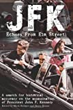 JFK: Echoes from Elm Street: A Search for Historical Accuracy on the Assassination of President John F. Kennedy