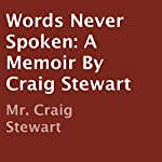 Words Never Spoken: A Memoir by Craig Stewart | Craig Stewart