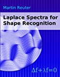 img - for Laplace Spectra for Shape Recognition book / textbook / text book
