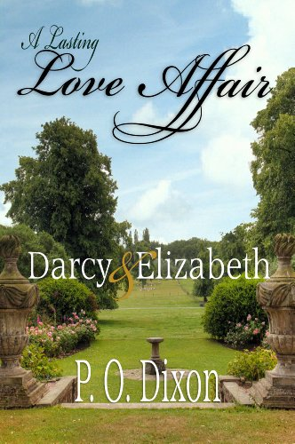 Book: A Lasting Love Affair - Darcy and Elizabeth (A Pride and Prejudice Variation) by P. O. Dixon