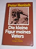 img - for Die kleine Figur meines Vaters: Roman (German Edition) book / textbook / text book
