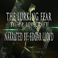 The Lurking Fear Audiobook by H. P. Lovecraft Narrated by Edgar Lloyd