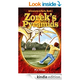 Zorek's Pyramids (Adventures In Saris Book 1) - A Middle Grade Fantasy for Children Ages 9-12 and Older (Boy hero/Wizard/Magic)