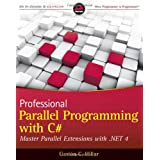 Professional Parallel Programming with C#: Master Parallel Extensions with .NET 4by Gast?n Hillar