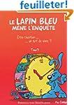 Lapin Bleu Mene l'Enquete Tome 3. Etr...