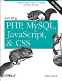 Learning PHP, MySQL, JavaScript, and CSS: A Step-by-Step Guide to Creating Dynamic Websites, 2nd Edition