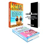 Frugal Living Box Set: 55 Tips to Save Money! Enjoy Living on a Budget and Have Complete Financial Independence  plus Tips to Uncomplicate and Unstress     money, frugal living, money management)