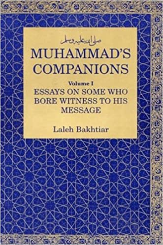 Muhammad's Companions: Essays on Those Who Bore Witness