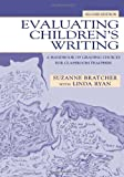 img - for Evaluating Children's Writing: A Handbook of Grading Choices for Classroom Teachers book / textbook / text book