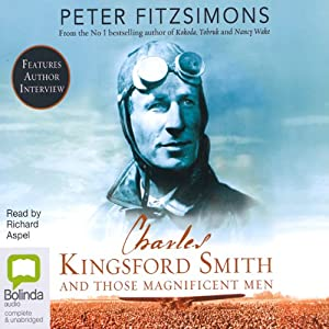Charles Kingsford Smith and Those Magnificent Men | [Peter FitzSimons]