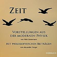 Zeit: Vorstellungen aus der modernen Physik mit philosophischen Beiträgen Hörbuch von Niels Linnemann, Alexander Senger Gesprochen von: Alexander Senger