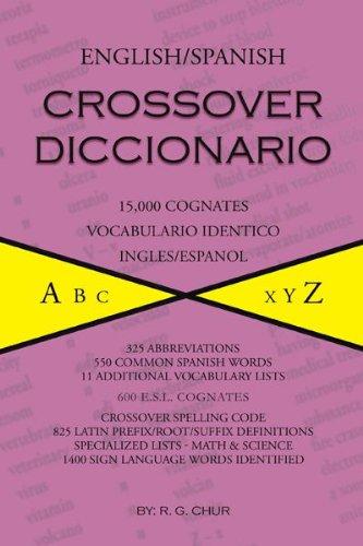 English/Spanish Crossover Diccionario: 15,000 Cognates Vocabulario Identico Ingles/Espanol PDF