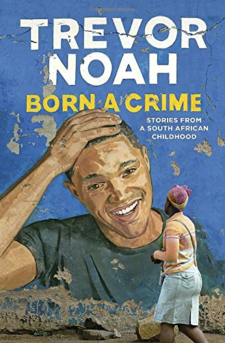 born-a-crime-stories-from-a-south-african-childhood
