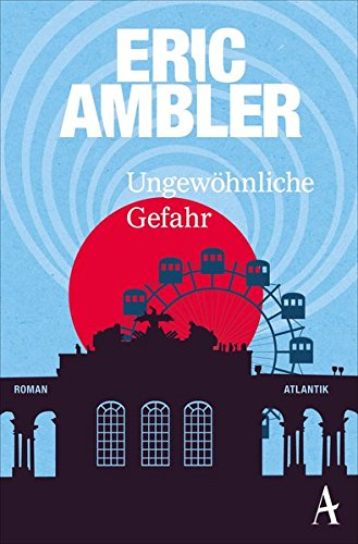 Ambler, Eric: Ungew�hnliche Gefahr