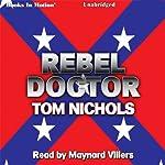 Rebel Doctor | Tom P. Nichols