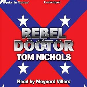 Rebel Doctor | [Tom P. Nichols]