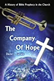 THE COMPANY OF HOPE: A History of Bible Prophecy in the Church